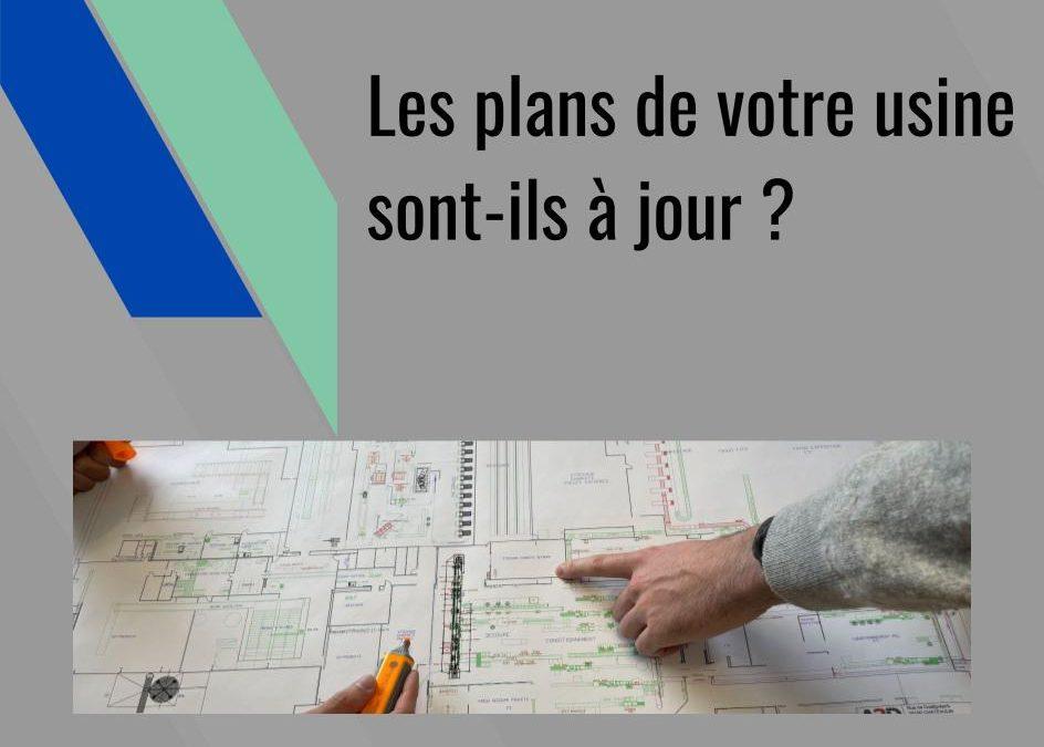 Les plans de votre usine sont-ils à jour ?